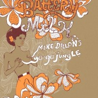 Purchase Mike Dillon's Go-Go Jungle - Battery Milk