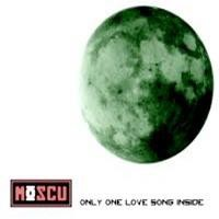 Purchase Moscu - Only One Love Song Inside