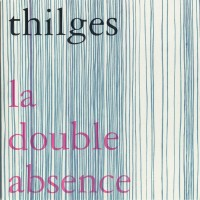 Purchase Thilges - La Double Absence