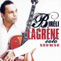 Purchase Bireli Lagrene - solo To Bi Or Not To Bi