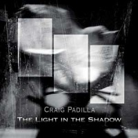 Purchase Craig Padilla - The Light in The Shadow-(SPM-1403)