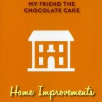 Purchase My Friend The Chocolate Cake - Home Improvements