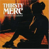 Purchase Thirsty Merc - 20 Good Reasons