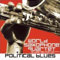 Purchase World Saxophone Quartet - Political Blues