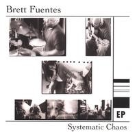 Purchase Brett Fuentes - Systematic Chaos (EP)