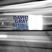 Purchase David Gray - Shine: The Best Of The Early Years
