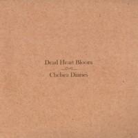 Purchase Dead Heart Bloom - Chelsea Diaries
