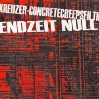 Purchase Kreuzer/concrete Creeps Filth - Endzeit Null