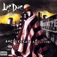 Purchase Luc Duc - Amerikkkan Addiction!