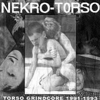 Purchase Nekro-Torso - Torso Grindcore 1991-1993