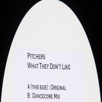 Purchase Pitchers - What They Dont Like (DROP0783-6) Vinyl