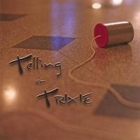 Purchase Telling On Trixie - Telling On Trixie
