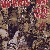 Purchase UV Rays - Night Of The Living Dudes