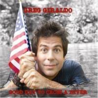 Purchase Greg Giraldo - Good Day To Cross A River