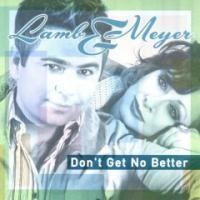 Purchase Lamb & Meyer - Don't Get No Better