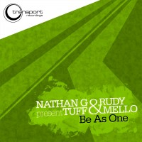 Purchase Nathan G & Rudy presents TUFF & Mello - Be As One (TSP033) WEB