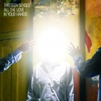 Purchase Thirteen Senses - All The Love In Your Hands