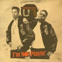 Purchase Ultimate Force - I'm Not Playin' CD1
