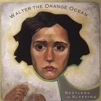 Purchase Walter the Orange Ocean - Restless or Sleeping