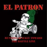 Purchase El Patron - Running Quickly Toward the Battle Line