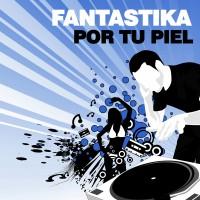 Purchase Fantastika - Por Tu Piel Vinyl