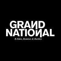 Purchase Grand National - B-Sides, Remixes & Rarities