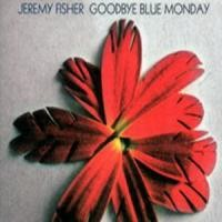 Purchase Jeremy Fisher - Goodbye Blue Monday
