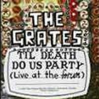 Purchase The Grates - Til Death Do Us Party (Live at the forum) (DVD)