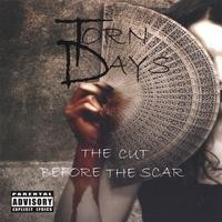 Purchase Torn Days - The Cut Before The Scar