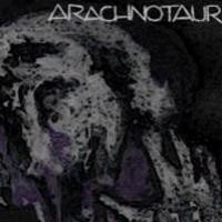 Purchase Arachnotaur - Slow Pertinacious Threnody on the Abnegation of Succour