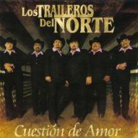 Purchase Los Traileros Del Norte - Cuestion De Amor