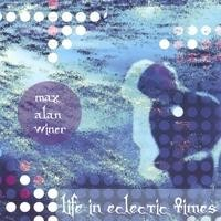 Purchase Max Alan Winer - Life In Eclectic Times