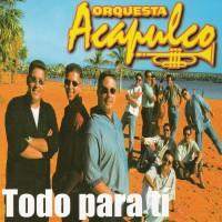 Purchase Orquesta Acapulco - Todo Para Ti