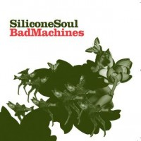 Purchase Silicone Soul - Bad Machines