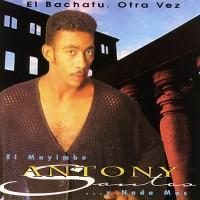 Purchase Antony Santos - El Bachatu Otra Vez