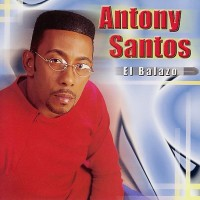 Purchase Antony Santos - El Balazo