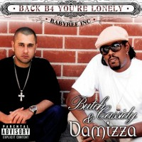 Purchase Butch Cassidy and Damizza - Back B4 You're Lonely