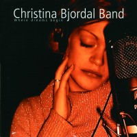 Purchase Christina Bjordal Band - Where dreams begin