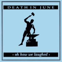 Purchase Death In June - Oh How We Laughed