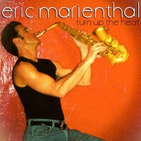 Purchase Eric Marienthal - Turn Up the Heat