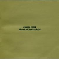 Purchase Grand Funk Railroad - We're an American Band