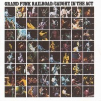 Purchase Grand Funk Railroad - Caught In The Act