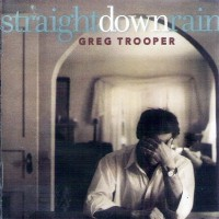 Purchase Greg Trooper - Straight Down Rain