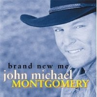 Purchase John Michael Montgomery - Brand New Me