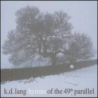 Purchase K.D. Lang - Hymns Of The 49Th Parallel
