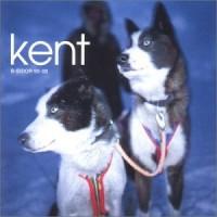 Purchase Kent - B-Sidor 95-00