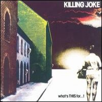 Purchase Killing Joke - What's THIS For...!