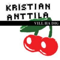 Purchase Kristian Anttila - Vill Ha Dig CDS