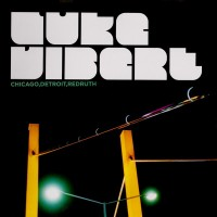 Purchase Luke Vibert - Chicago, Detroit, Redruth