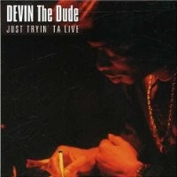 Purchase Devin The Dude - Just Tryin' Ta Live